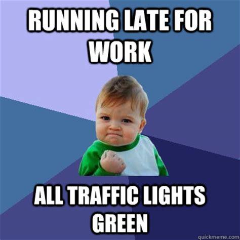 Running Kid Meme - running late for work all traffic lights green success kid quickmeme