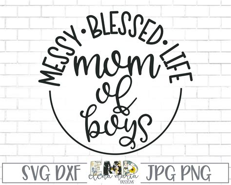 These free files will work with cricut explore, silhouette cameo, silhouette portrait, and many other electronic cutters. Mom Of Boys Svg | Messy Blessed Life Svg Jpg Png Dxf ...