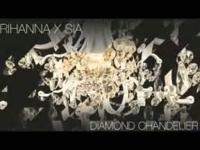 Sia Chandelier Rihanna by Rihanna Featuring Sia Diamonds Remix