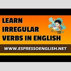 Irregular Verbs In English Learn English Verbs Youtube