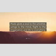 """Plato Quote """"music Gives A Soul To The Universe, Wings To"""