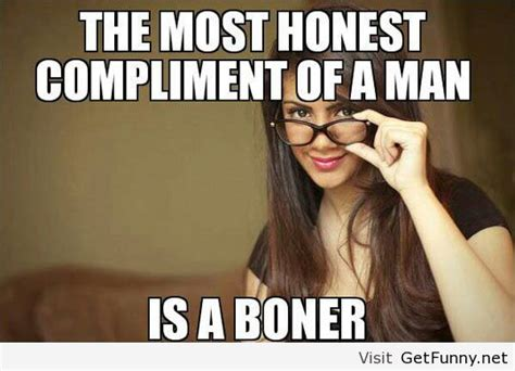 Funny Sexy Memes - a honest compliment funny pictures funny quotes image 1080036 by thefunnyplace on favim com