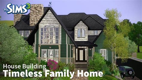 sims  house building timeless family home youtube
