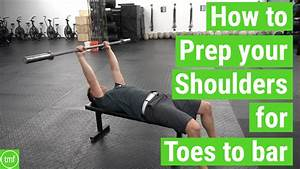 How To Prep Your Shoulders For Toes To Bar