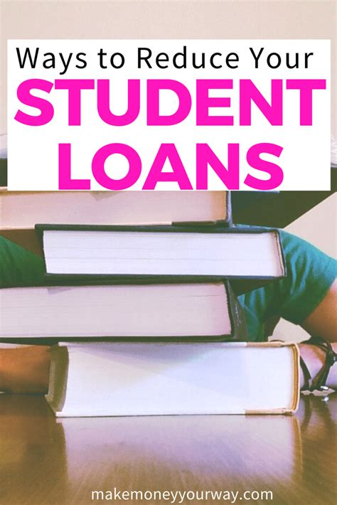 Ways To Reduce Your Student Loans  Make Money Your Way