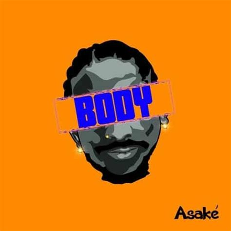 DOWNLOAD MP3: Asake – Body » Stannova.com