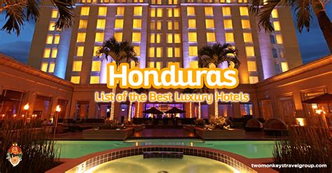 List Of The Best Luxury Hotels In Honduras  Updated For 2018