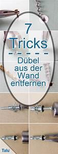 Dübel Aus Der Wand Entfernen : d bel aus wand entfernen so gelingt es im handumdrehen d bel w nde und tricks ~ A.2002-acura-tl-radio.info Haus und Dekorationen