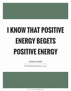 Positive Energy Quotes & Sayings | Positive Energy Picture ...