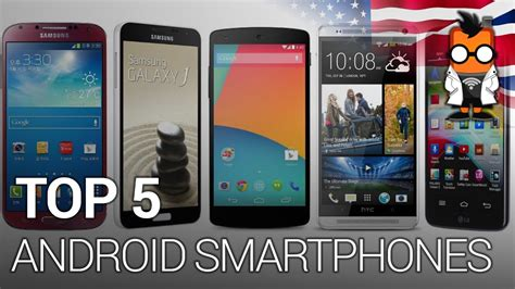 The Best Android Smartphones Top 5 5 Inch Android Smartphones Comparison On