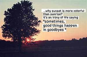 Colorful Life Q... Sunset Goodbye Quotes