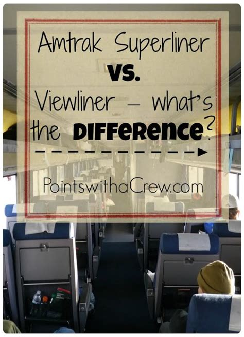 amtrak superliner  viewliner whats  difference