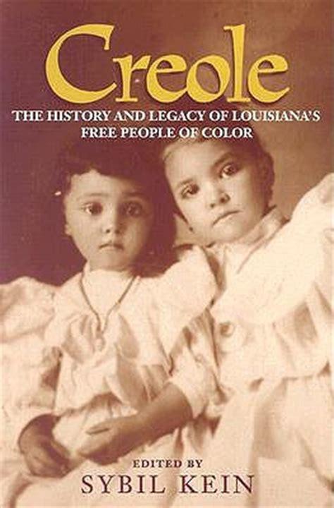 creole  history  legacy  louisianas  people