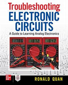 Troubleshooting Electronic Circuits  A Guide To Learning
