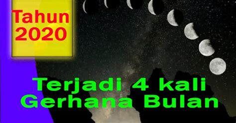 Gerhana bulan terjadi saat sebagian atau seluruh permukaan bulan tertutup bumi. Tahun 2020 Gerhana Bulan Penumbra akan Terjadi 4 Kali ...