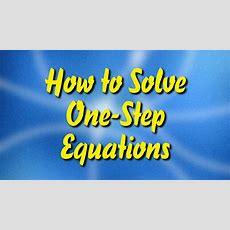 How To Solve Onestep Equations Youtube