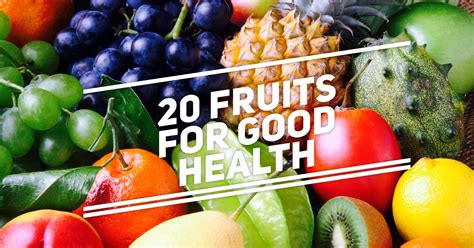 20 Fruits For Good Health Cover Care Medical Health
