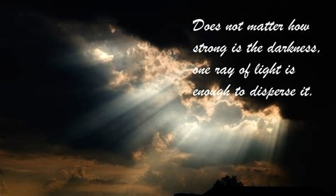 what does light to do with darkness does not matter how strong is the darkness one of