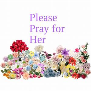 Please Pray for Her - Polyvore