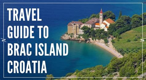 Travel Guide To The Brac Island | Explore Croatia With Frank