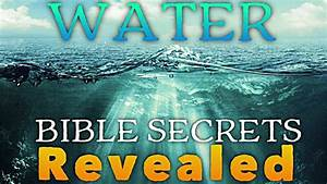 The truth about WATER! Bible secrets REVEALED! - YouTube