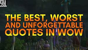 Top quotes and phrases that define the World of Warcraft ...
