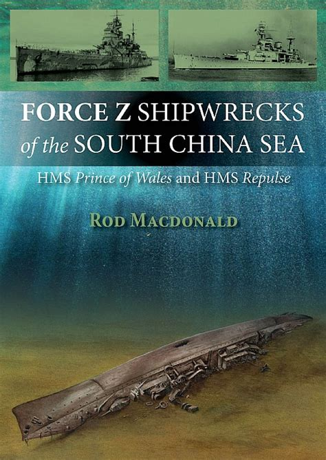 force  shipwrecks   south china sea rod macdonald