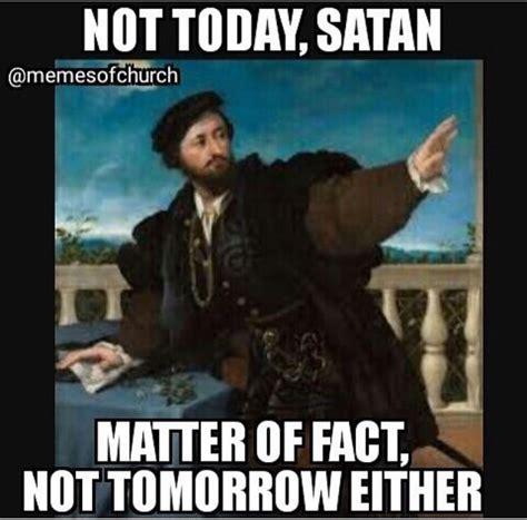 Meme Not Today - not today satan humor pinterest memes meme and laughter