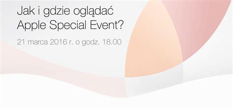 konferencja apple na żywo 21 marca 2016 r mobirank pl