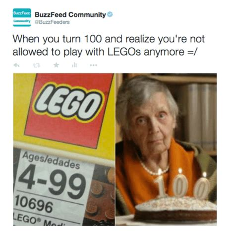 Buzzfeed Memes - burateeo buzzfeed community e community when you turn 100 and realize you re not allowed to play
