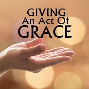 Giving, An Act Of Grace – Staten Island Christian Church