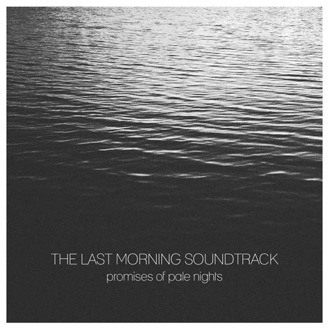 Last Morning Soundtrack  Promise Of Pale Nights Pataquès