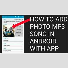 How To Addeditremove Mp3 Albumcover Artmp3 Tag How To Add Photo In Mp3 Song In Android