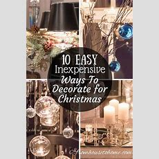 10 Easy And Inexpensive Ways To Decorate For Christmas
