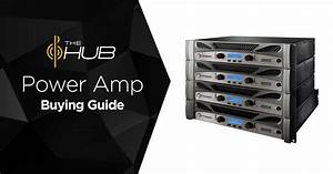 Buying Guide  How To Choose A Live Power Amp