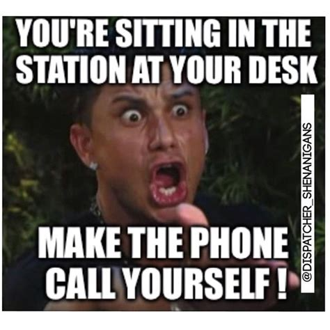 Dispatcher Memes - 98 best dispatchers you don t have to be crazy we ll train you images on pinterest police