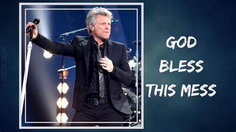 Bon Jovi God Bless This Mess Lyrics Youtube