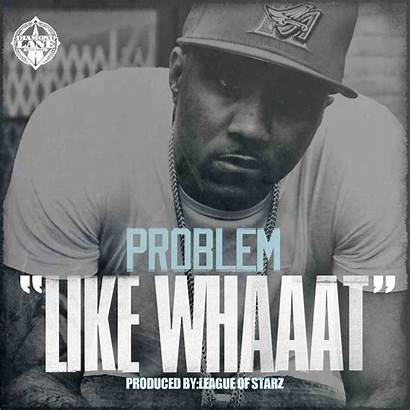 Problem Whaaat Lucc Bad Single Feat Album