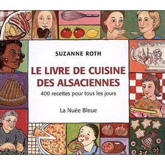 le livre de cuisine des alsaciennes reli 233 s roth