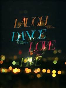 Live Laugh Love Dance Quote | Quote Number 598116 ...