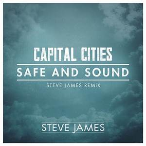 Capital Cities - Safe And Sound (Steve James Bootleg ...