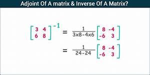Inverse Matrix 4x4 Berechnen : adjoint of a matrix inverse of a matrix byju 39 s mathematics ~ Themetempest.com Abrechnung