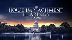 LIVE: House impeachment hearings