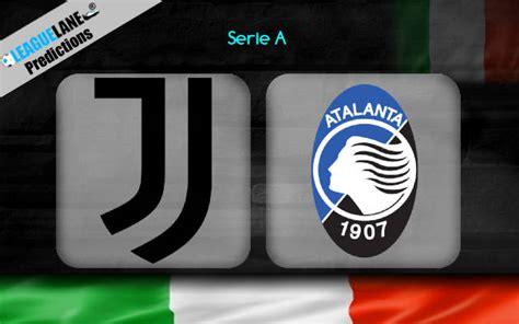 Juventus vs Atalanta Prediction, Betting Tips & Match Preview