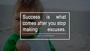 Stop Making Excuses Quotes. QuotesGram