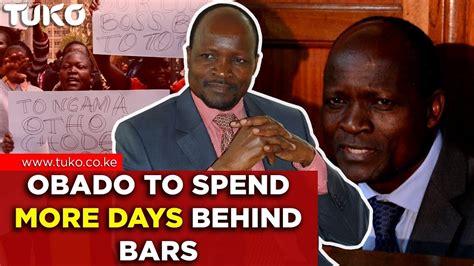 kenya news breaking news obado  spend  days