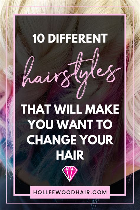 10 Different Hairstyles That Will Make You Want New Hair