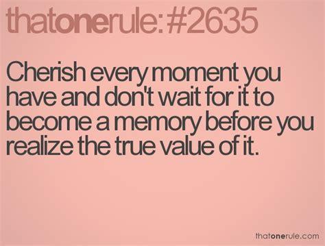 Cherish The Moments Quotes