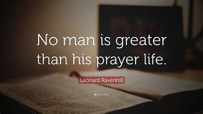 Prayer Ravenhill Leonard Than Quote Greater Quotes