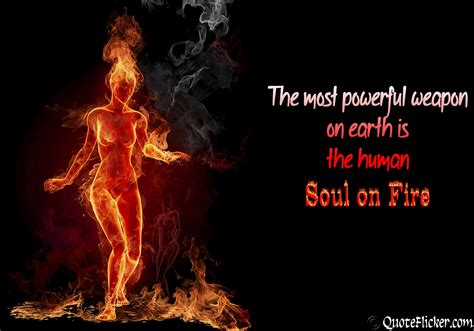 Fire In My Soul Quotes